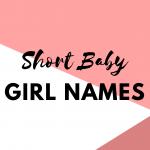 Short Sweet Baby Girl Names