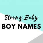 Strong Cool Baby Boy Names