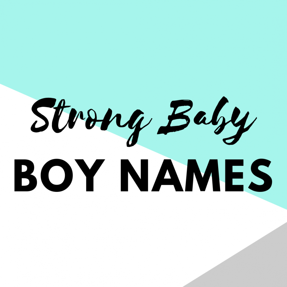 Strong Cool Baby Boy Names Dadtypical - cool names for boys 2019