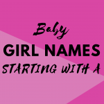 Unique Baby Girl Names Starting with A